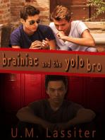 Brainiac and the Yolo Bro