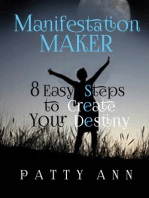 Manifestation Maker ~ 8 Easy Steps to Create Your Destiny