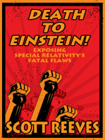 Death to Einstein!: Exposing Special Relativity's Fatal Flaws