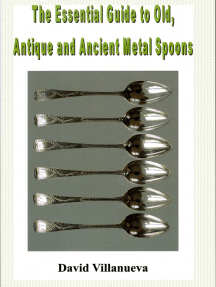 The Essential Guide to Old, Antique and Ancient Metal Spoons