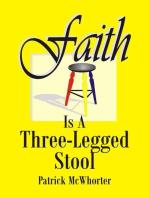 Faith is a Three-Legged Stool