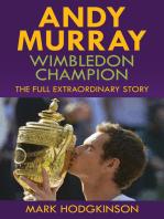 Andy Murray: Wimbledon Champion: The Full Extraordinary Story