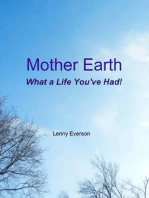 Mother Earth What a Life You've Had!
