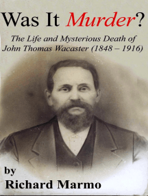 Was It Murder? The Life and Mysterious Death of John Thomas Wacaster (1848-1916)