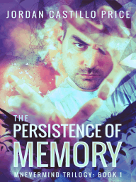 The Persistence of Memory (Mnevermind Trilogy Book 1)