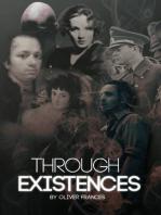 Through Existences