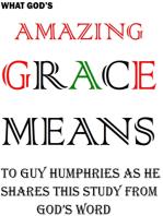 Amazing Grace Means