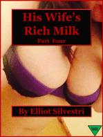 His Wife's Rich Milk (Part Four)