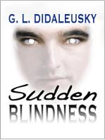 Sudden Blindness