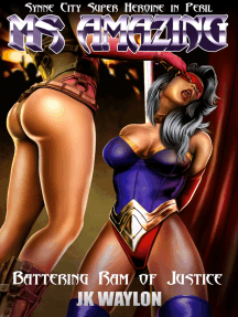 Ms Amazing: Battering Ram of Justice (Synne City Super Heroines in Peril)