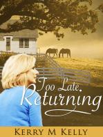 Too Late Returning