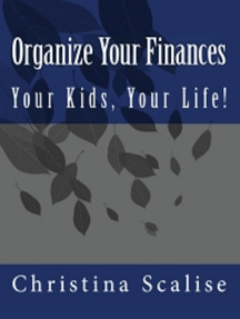 Organize Your Finances, Your Kids, Your Life!