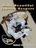 Make Beautiful Jewelry Keepers