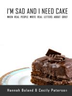 I'm Sad and I Need Cake