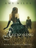 Reckoning, book II of the Arotas Trilogy