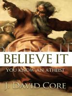 Believe It, You Know an Atheist