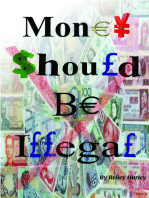 Money Should Be Illegal