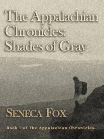 The Appalachian Chronicles: Shades of Gray
