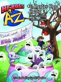 Heroes A2Z #5: Easter Egg Haunt