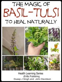 The Magic of Basil: Tulsi To Heal Naturally