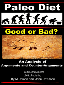 Paleo Diet: Good or Bad? An Analysis of Arguments and Counter-Arguments