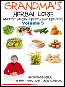 Grandma's Herbal Lore: Ancient Herbal Recipes and Remedies