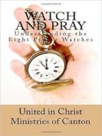 Watch and Pray Understanding The Eight Prayer Watches