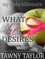 My Alpha Billionaire 5, What He Desires