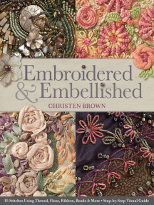 Embroidered & Embellished: 85 Stitches Using Thread, Floss, Ribbon, Beads & More - Step-by-Step Visual Guide