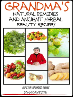 Grandma's Natural Remedies and Ancient Herbal Beauty Recipes