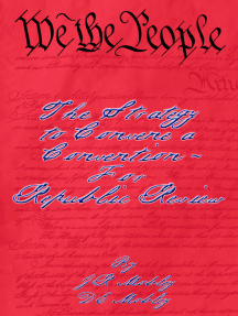 We the People: The Strategy to Convene a Convention – For Republic Review
