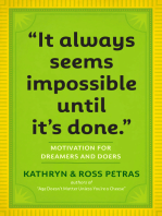 """""""It Always Seems Impossible Until It's Done."""""""