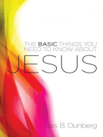 The Basic Things You Need to Know About Jesus