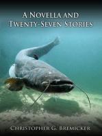 A Novella and Twenty-Seven Stories