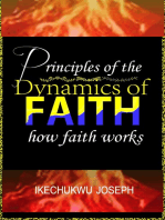 Principles of the Dynamics of Faith (How Faith Works)