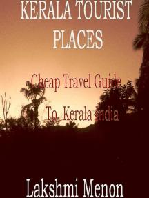 Kerala Tourist Places: A Cheap Travel Guide to Kerala India