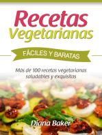 Recetas Vegetarianas Fáciles y Baratas: Más de 100 recetas vegetarianas saludables y exquisitas