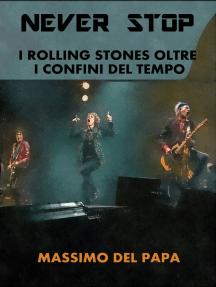 Never Stop: I Rolling Stones oltre i confini del tempo
