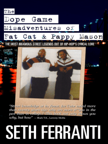 The Dope Game Misadventures of Fat Cat & Pappy Mason