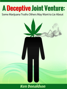 A Deceptive Joint Venture: Some Marijuana Truths Others May Want to Lie About