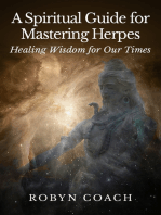 A Spiritual Guide to Mastering Herpes Healing Wisdom for Our Times