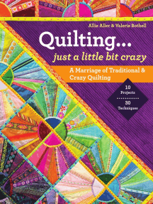 Quilting — Just a Little Bit Crazy: A Marriage of Traditional & Crazy Quilting