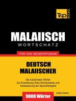 Deutsch-Malaiischer Wortschatz für das Selbststudium: 9000 Wörter