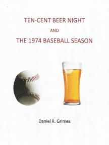 Ten-Cent Beer Night and the 1974 Baseball Season