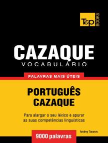 Vocabulário Português-Cazaque: 9000 palavras mais úteis