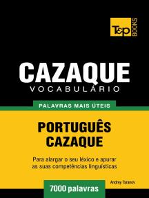 Vocabulário Português-Cazaque: 7000 palavras mais úteis