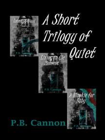 A Short Trilogy of Quiet