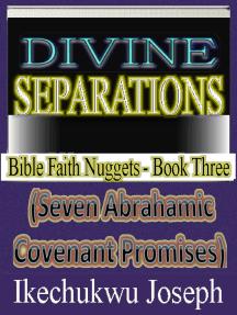 Divine Separations (Seven Abrahamic Covenant Promises)