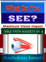 What Do You See (Maximum Vision Impact)