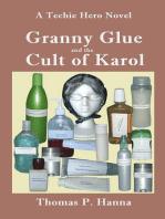 Granny Glue and the Cult of Karol
